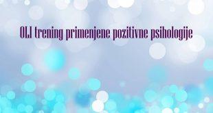 OLI trening primenjene pozitivne psihologije